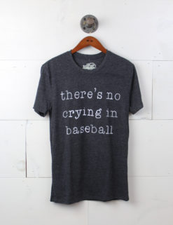 THERE'S NO CRYING IN BASEBALL-0